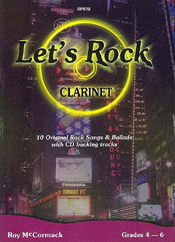 Lets Rock: 10 Orignal Rock Songs and Ballards: Clarinet: Book & CD