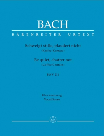 Coffee Cantata: Be Silent Not A Word: Bwv211: Vocal Score (Urtext) (Barenreiter)