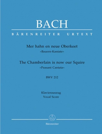 Peasant Cantata: The Chamberlain Is Now Our Squire: Bwv212: Vocal Score (Urtext)