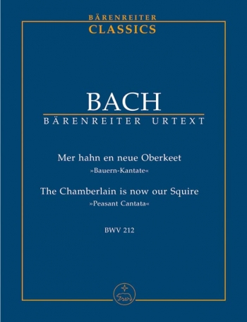 Peasant Cantata: The Chamberlain Is Now Our Squire:  Bwv212  Study score (Barenreiter)