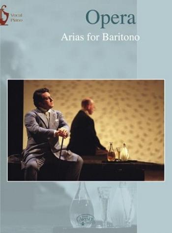 Opera Airas For Baritone: Piano and Vocal