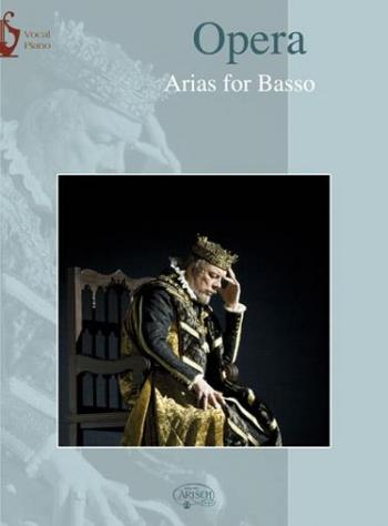 Opera Arias For Bass: Piano And Vocal
