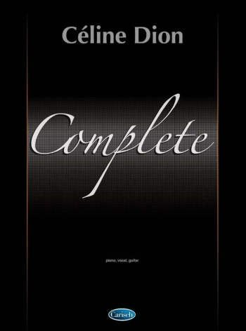 Celine Dion: Complete: Piano Vocal Guitar