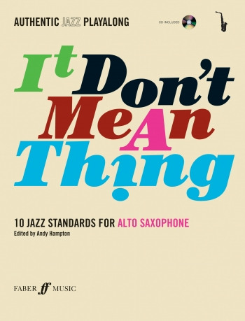 Authentic Jazz Playalong: It Dont Mean A Thing: Alto Saxophone Book & Cd