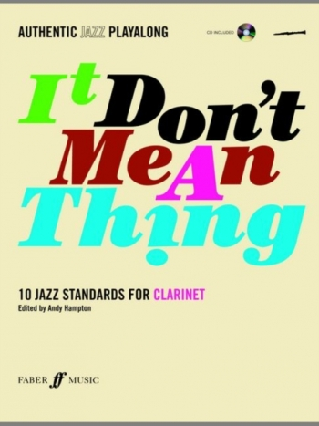 Authentic Jazz Playalong: It Dont Mean A Thing: Clarinet: Book & CD