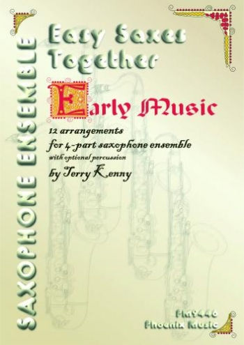Easy Saxes Together: Early Music: 10 Pieces For 4 Part Ensemble (Alto and Tenor)