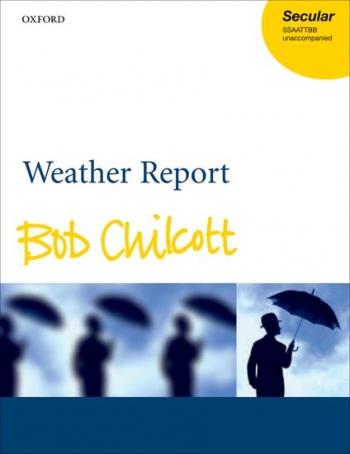 Chilcott: Weather Report: Ssaattbb Unaccompanied