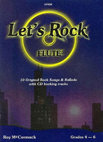 Lets Rock: 10 Orignal Rock Songs and Ballards Grade 4-6: Flute: Book & Cd