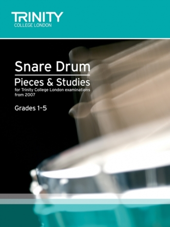 Trinity College London Percussion Exam Pieces & Studies: Book 1: Snare Drum: Gr 1-5: From 2007
