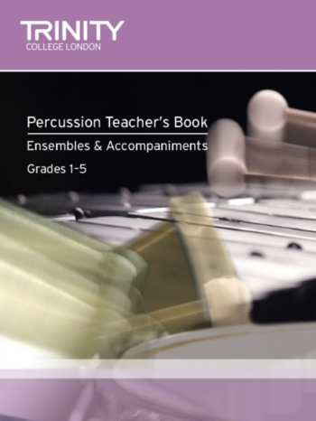 Trinity College London  College  Percussion Teachers Book: Ensembles & Accomp (with Cd)