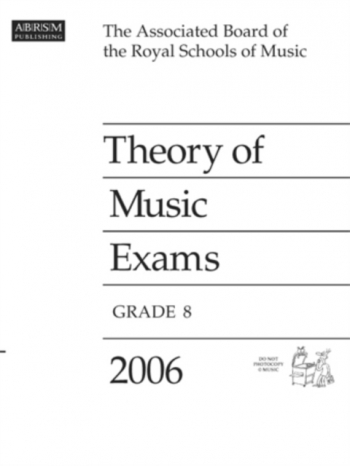 ABRSM Theory Of Music Exams 2006: Grade 8: Past Theory Papers