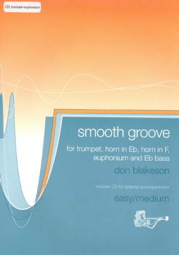 Smooth Groove: Trumpet Or Euphonium: Book & Cd (blakeson)