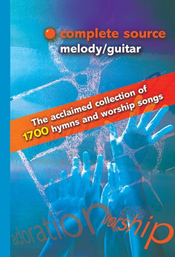 Complete Source : Melody Guitar: 1700 Hymns and Worship Songs