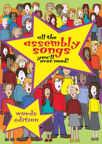 All The Assembley Songs Youll Ever Need: Words Edition