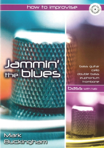 Jammin The Blues: How To Improvise: Bass Instruments