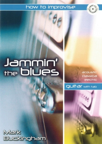 Jammin The Blues: How To Improvise: Guitar