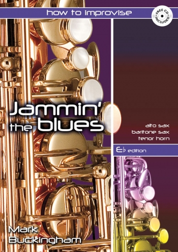 Jammin The Blues: How To Improvise: Eb Saxophone