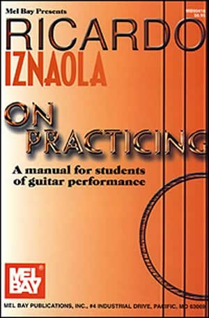 Ricardo Iznaola On Practicing: Manual For Students Of Guitar