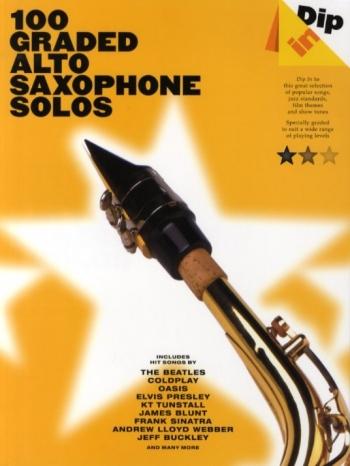 100 Graded Alto Saxophone Solos: Alto Saxophone   (dip In)