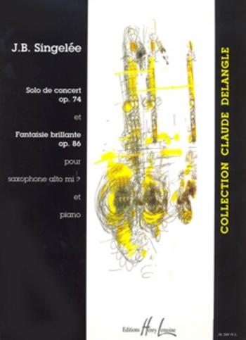 2 Pieces De Concert: Solo De Concert Op74 & Fantasie Brilliante Op86 Alto Saxoph