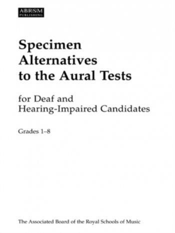 ABRSM Alternative Aural Tests For Deaf And Hearing Impaired: Grade 1-8