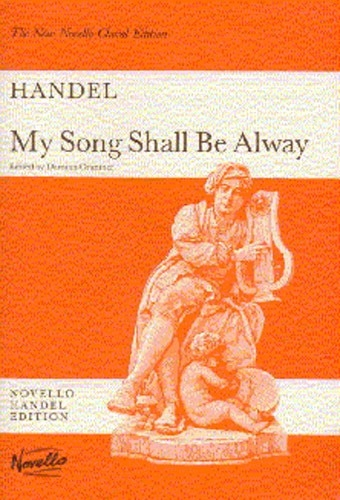 Chandos Anthem  7 My Song Shall Be Always: Vocal Score