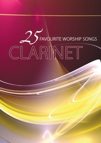 25 Favourite Worship Songs: Clarinet Book & Cd