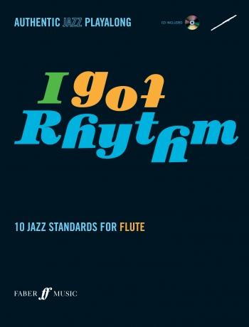 I Got Rhythm: 10 Jazz Standards: Flute: Book & CD