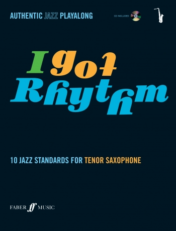 I Got Rhythm: 10 Jazz Standards: Tenor Saxophone