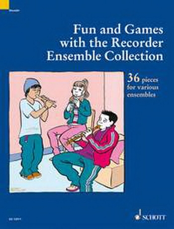 Fun And Games With The Recorder: Ensemble Collection: 36 Pieces For Varied Ensembles