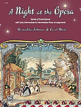 A Night At The Opera: Stories Of Great Operas With Piano Arrangements