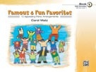 Famous and Fun Familiar Favorites Book 1: 13 Arrangements For Piano
