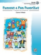 Famous and Fun Familiar Favorites Book 2: 16 Arrangements For Piano