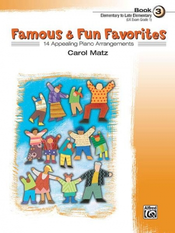 Famous and Fun Familiar Favorites Book 3: 14 Arrangements For Piano