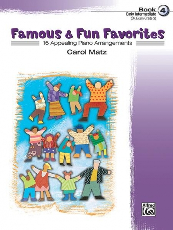Famous and Fun Familiar Favorites Book 4: 16 Arrangements For Piano