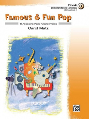 Famous and Fun Pop Book 3: 11 Arrangements For Piano