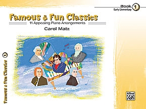Famous and Fun Classic Themes Book 1: 11 Arrangements For Piano