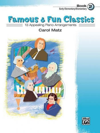 Famous and Fun Classic Themes Book 2: 13 Arrangements For Piano
