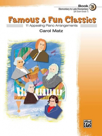 Famous and Fun Classic Themes Book 3: 11 Arrangements For Piano