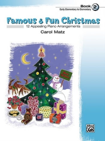 Famous and Fun Christmas  Book 2: 12 Arrangements: Piano