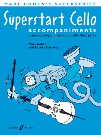 Superstart Cello: Tutor: Complete Piano Accompaniment  (cohen)  (Faber)