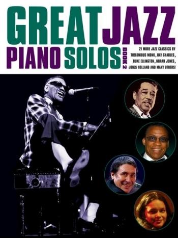 Great Jazz Piano Solos: Book 2: 21 Jazz Classics