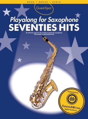 Guest Spot: Seventies Hits: Alto Saxophone Book And Audio Download