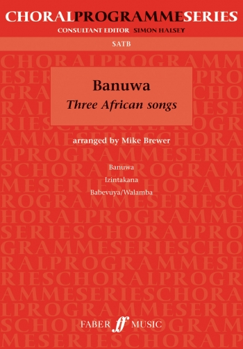Banuwa: 3 African Folk Songs: Vocal: Satb