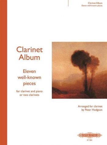 11 Well: Known Pieces: Clarinet Album: Clarinet & Piano Or Clairnet Duet  (hodgson) (Peters)