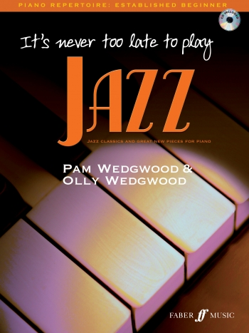 Its Never Too Late To Play Jazz Piano