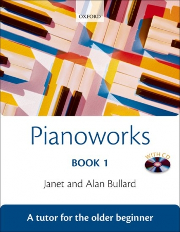Pianoworks: Book 1: Tutor For The Older Beginner
