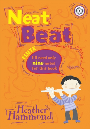Neat Beats: Only Need 9 Notes For This Book: Flute: Book & CD (Hammond)