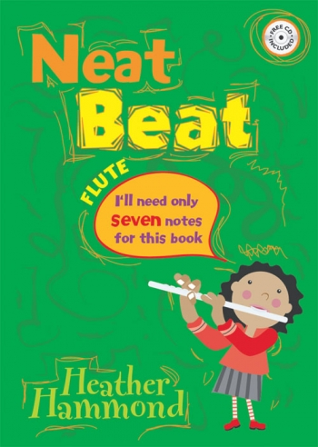 Neat Beats: Only Need 7 Notes For This Book: Flute: Book & CD (Hammond)
