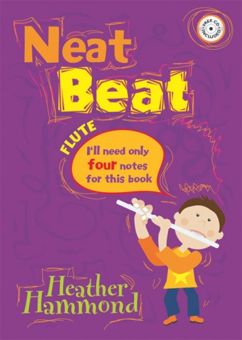 Neat Beats: Only Need 4 Notes For This Book: Flute: Book & CD (Hammond)